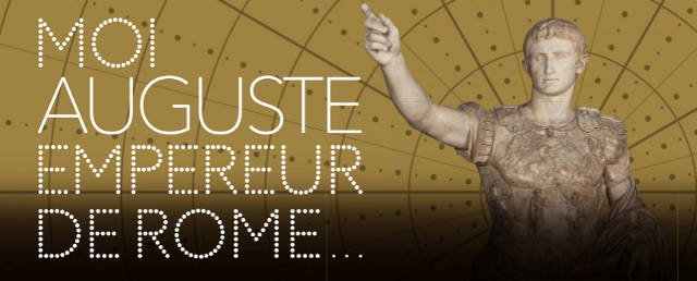 Exposition Moi, Auguste, Empereur de Rome